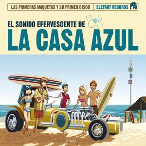 La_Casa_Azul-El_Sonido_Efervescente_De_La_Casa_Azul_(2006)-Frontal