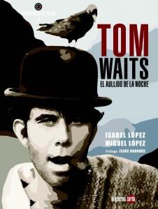 Contornos (189) Tom Waits, el aullido de la noche